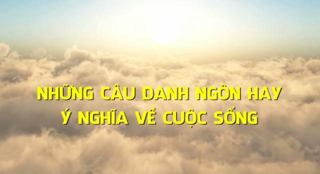 Nhung Cau Danh Ngon Cuoc Song Vo Cung Huu Ich Voi Ban 1
